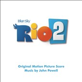 John Powell (Film Composer): Rio 2 [Score] [Original Motion Picture Soundtrack]