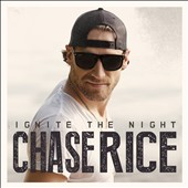 Chase Rice: Ignite the Night [8/19]