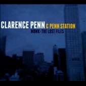 Clarence Penn/Clarence Penn & Penn Station: Monk: The Lost Files [Digipak]