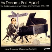 New Budapest Orpheum Society: As Dreams Fall Apart *