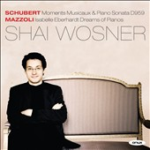 Schubert: Moments Musicaux & Piano Sonata D959; Mazzoli: 'Isabelle Eberhardt Dreams of Pianos' / Shai Wosner, piano