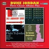 Duke Jordan: Three Classic Albums Plus *