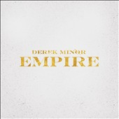 Derek Minor: Empire [Digipak] *