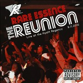 Rare Essence: The Reunion: Live at the Hyatt Regency 9.11.2010 [Digipak]