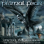 Primal Fear: Metal Is Forever: The Very Best of Primal Fear [Digipak]