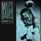 Miles Davis: Fillmore West, October 15, 1970 *