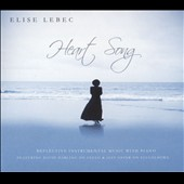 Elise Lebec: Heart Song [Digipak]