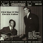 Charlie Christian: Live: First Star of the Electric Guitar
