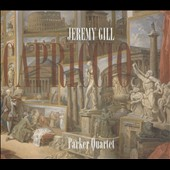 Jeremy Gill: Capriccio (a wide-ranging exploration of the potential of the string quartet) / Parker Quartet