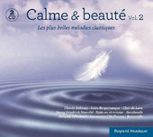 Calm & Beauty - The most beautiful classical melodies, Vol. 2: works by Debussy, Handel, Offenbach et al.