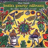 Various Artists: The Best Latin Party Album in the World...Ever