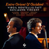 Entre Orient and Occident, Works by Janacek, Chausson, Debussy, Bartok, Komitas, Hersant, Kamangar, Hossein / Virgil Boutellis-Taft, violin; Guillaume Vincent, piano
