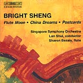 Bright Sheng: Flute Moon, China Dreams, Postcards / Shui, et