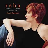 Reba McEntire: Greatest Hits, Vol. III: I'm a Survivor