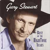 Gary Stewart: The Best of the Hightone Years