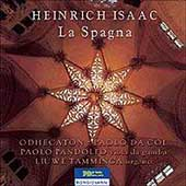 Isaac: La Spagna / Da Col, Pandolfo, Tamminga, Odhecaton
