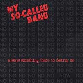 My So-Called Band: Always Something There to Destroy Me