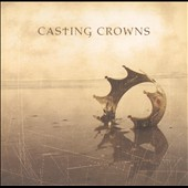 Casting Crowns: Casting Crowns