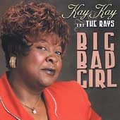 Kay Kay & The Rays/Kay Kay Greenwade: Big Bad Girl