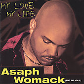 Asaph Womack: My Love, My Life