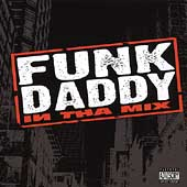 Funk Daddy: In Tha Mix [PA]