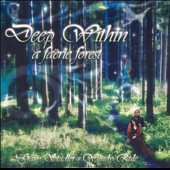 Wendy Rule/Gary Stadler: Deep Within a Faerie Forest