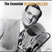 Glenn Miller: The Essential Glenn Miller [Bluebird/Legacy]