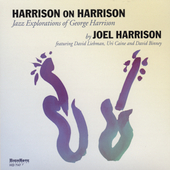 Joel Harrison (Guitar): Harrison on Harrison