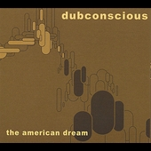 Dubconscious: The American Dream