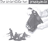 The Understate Men: Propaganda *