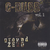 C-Dubb: Ground Zero *