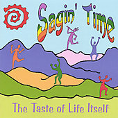 Sagin' Time: The Taste of Life Itself