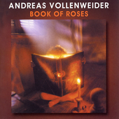 Andreas Vollenweider: Book of Roses
