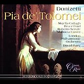 Donizetti: Pia de' Tolomei / Parry, Cullagh, Custer, et al
