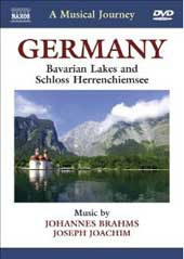 A Musical Journey: Germany - Lakes, Herrenchiemsee / Brahms & Joachim [DVD]