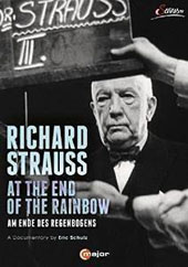 Richard Strauss - 'At the End of the Rainbow', a documentary by Eric Schulz / with Brigitte Fassbaender, Raymond Holden et al. [DVD]