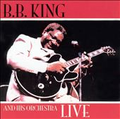 B.B. King: B.B. King and His Orchestra Live