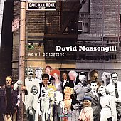 David Massengill: We Will Be Together