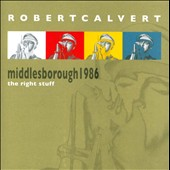 Robert Calvert: Middlesborough 1986: The Right Stuff