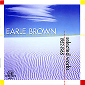 Earle Brown: Selected Works 1952-65 / Brown, et al