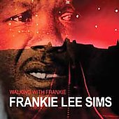 Frankie Lee Sims: Walking with Frankie [Remaster]