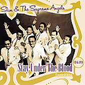 Slim & the Supreme Angels: Stay Under The Blood: Expanded Edition