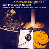 Phil Woods Quintet: American Songbook, Vol. 2