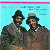 Milt Jackson/Wes Montgomery: Bags Meets Wes! [Remaster]