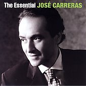The Essential Jos&eacute; Carreras