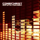 Combichrist: Heat EP: All Pain Is Beat [EP]