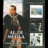 Al di Meola: Cielo e Terra/Soaring Through a Dream