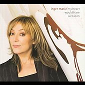 Inger Marie Gundersen: My Heart Would Have a Reason [Digipak] *