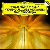 Charles-Marie Widor: Symphony No. 5; Louis Vierne: Carillon de Westminster