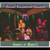 Frank Trompeter Quartet: Gnarly at Marly's